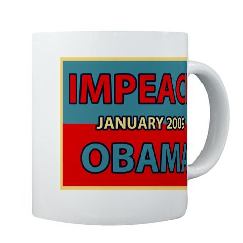 Mugs-A-Plenty: Impeach Obama