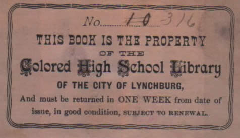 This Book Is The Property Of The Colored High School Library Of The City Of Lynchburg