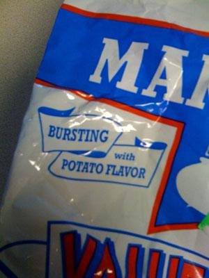 Bursting with Potato Flavor