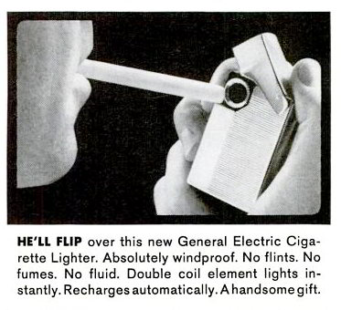 The General Electric Cigarette Lighter: No Flints. No Fumes. No Fluid.