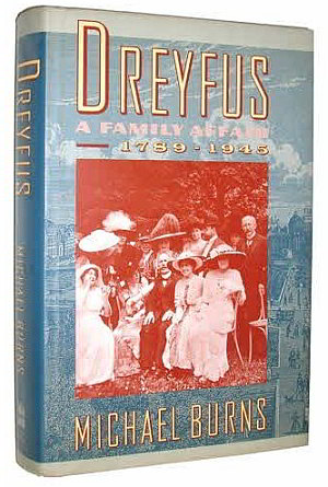 Dreyfus: A Family Affair, 1789-1945, Written by Michael Burns, Who As A Child Actor Played Blueboy in the Famous Dragnet Episode