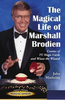 The Magical Life of Marshall Brodien: Creator of TV Magic Cards and Wizzo the Wizard