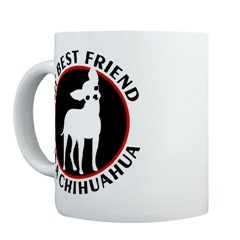 Mugs-A-Plenty: My Best Friend Is A Chihuahua