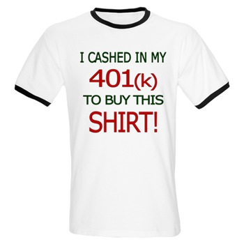 I Cashed In My 401(k) To Buy This Shirt!