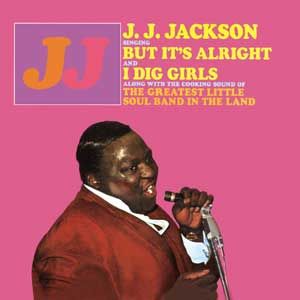 JJ Jackson: But It's Alright