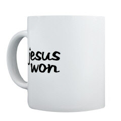 Mugs-A-Plenty: Jesus Won