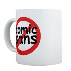Mugs-A-Plenty: No Comic Sans
