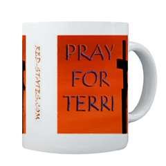 Mugs-A-Plenty: Pray For Terri
